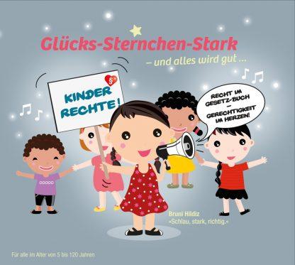 CD Titel Glücks-Sternchen-Stark - und alles wird gut … Folge 2: Bruni Hildiz – für deine Rechte